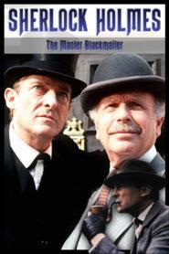 Sherlock Holmes – The Master Blackmailer